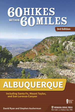 Albuquerque NM Hiking - 60 Hikes within 60 Miles