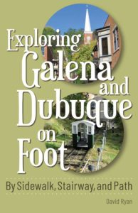 Exploring Galena and Dubuque on Foot - A book about Dubuque Stairs and Galena Stairs